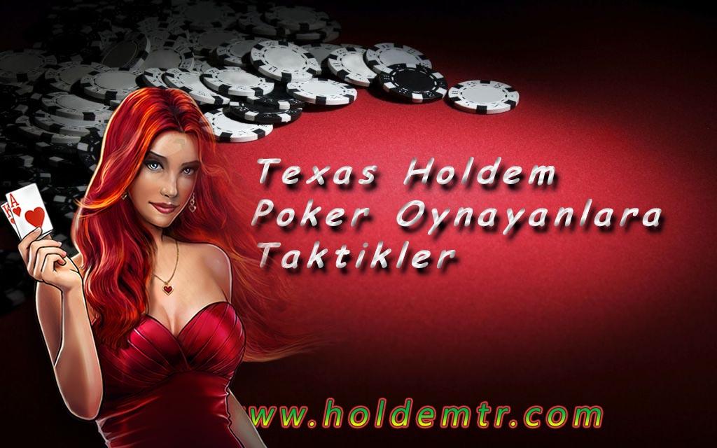 Texas Holdem Poker Oynayanlara Taktikler